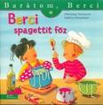 Berci spagettit főz - Barátom, Berci 11.