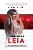 Star Wars: Az utolsó jedik hajnala - Leia, az Alderaan hercegnője