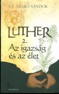 Luther II. /Az igazság és az élet