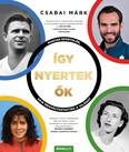 Így nyertek ők - Magyar sportolók, akik megváltoztatták a világot