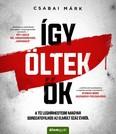 Így öltek ők - A tíz leghírhedtebb magyar sorozatgyilkos az elmúlt száz évből