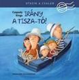 Irány a Tisza-tó! /Utazik a család