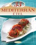 33 mediterrán étel /Lépésről lépésre
