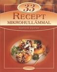 33 recept mikrohullámmal /Lépésről lépésre