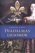 Diadalmas liliomok /Anjou-lobogók alatt