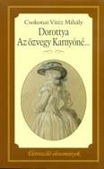 Dorottya - Az özvegy Karnyóné /Életreszoló olvasmányok