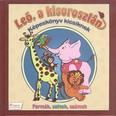 Leó, a kisoroszlán - Képeskönyv kicsiknek /Formák, színek, számok