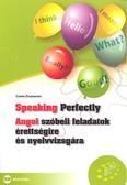 Speaking perfectly /Angol szóbeli feladatok érettségire és nyelvvizsgára b1