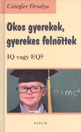 Okos gyerekek, gyerekes felnőttek /IQ vagy EQ?