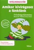 Amikor kivirágzott a fánkfánk - Feladatgyűjtemény /Nyelvkincstár (2.kiadás)