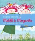 Matild és Margaréta avagy boszorkányok a Bármi utcából (2. kiadás)