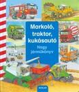 Markoló, traktor, kukásautó /Nagy járműkönyv