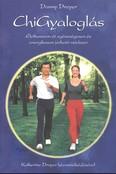 Chi gyaloglás /Élethosszon át egészségesen és energikusan járható módszer