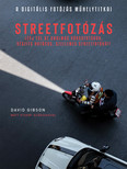Streetfotózás - Lépj túl az unalmas városfotókon, készíts hatásos, szellemes streetfotókat!