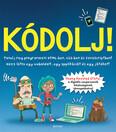 Kódolj! - Tanulj meg programozni HTML-ben, CSS-ben és JAVAScriptben! (új kiadás)