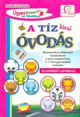 A tíz kicsi óvodás - Matematika előkészítő munkafüzet a tízes számkörben 5-7 éves gyermekek számára