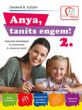 Anya, taníts engem! 2. - Fejlesztési lehetőségek és játékötletek 3-6 éves kor között