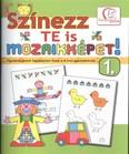 Színezz te is mozaikképet! 1. /Figyelemfejlesztő foglalkoztató füzet 4-8 éves gyermekeknek