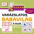 Varázslatos babavilág - Kicsik figyelmének fejlesztéséhez 3 hónapo kortól /Babák könyvtára