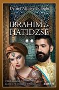 Ibrahim és Hatidzse 2. rész /Szulejmán-sorozat 6.