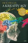 A kreatív agy /Hogyan hat egymásra az ember és a világ