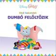 Disney Baby: Első kalandok - Dumbó felöltözik