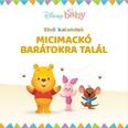 Disney Baby: Első kalandok - Micimackó barátokra talál