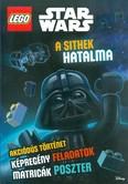 Lego Star Wars: A sithek hatalma /Akciódús történet, képregény feladatok, matricák, poszterek