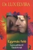 Egymás felé - Szexualitásról fiataloknak /Az élet dolgai