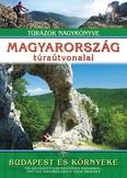 Magyarország túraútvonalai - Budapest és környéke /Túrázók nagykönyve