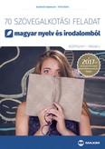 70 szövegalkotási feladat magyar nyelv és irodalomból - (középszint - írásbeli)