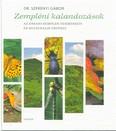 Zempléni kalandozások /Az Északi-Zemplén természeti és kulturális értékei