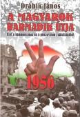 A magyarok harmadik útja 1956.