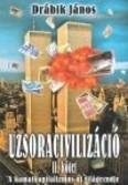 Uzsoracivilizáció II. kötet /A kamatkapitalizmus új világrendje