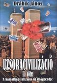 Uzsoracivilizáció II. kötet /A kamatkapitalizmus új világrendje (2. kiadás)