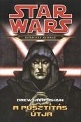 Star Wars: A pusztítás útja /Darth Bane 1.