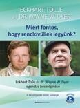 Miért fontos, hogy rendkívüliek legyünk? - Eckhart Tolle és Dr. Wayne W. Dyer legendás beszélgetése (új kiadás)