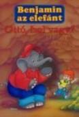 Benjamin az elefánt /Ottó, hol vagy
