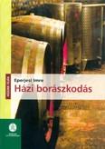 Házi borászkodás - Házunk táján (2. kiadás)