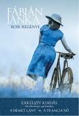 Rose regénye /Exkluzív kiadás - Két sikerkönyv egy kötetben (A német lány - A francia nő)