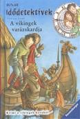 Idődetektívek 03. /A vikingek varázskardja