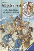 Idődetektívek 05. /Drake kapitány, a királynő kalóza