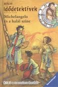 Idődetektívek 09. /Michelangelo és a halál színe