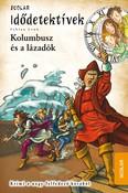 Idődetektívek 26. /Kolombusz és a lázadók