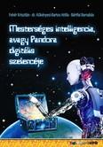 Mesterséges intelligencia avagy Pandora digitális szelencéje