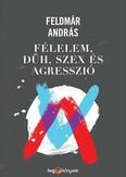 Félelem, düh, szex és agresszió