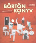 Börtönkönyv /Kulturális antropológia a rácsok mögött