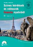 Színes kérdések és válaszok francia nyelvből - B1 szinten (CD melléklettel)