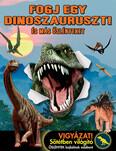 Fogj egy dinoszauruszt! - És más őslényeket