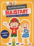 Barkácskönyv - Sulistart - Első tanulnivalók, rejtvények, matricák